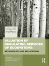 Valuation of Regulating Services of Ecosystems (eBook): Methodology and Applications